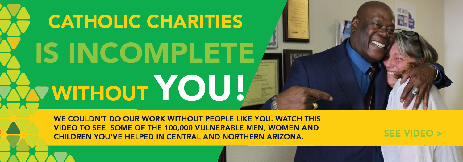 Catholic Charities is Incomplete Without You!